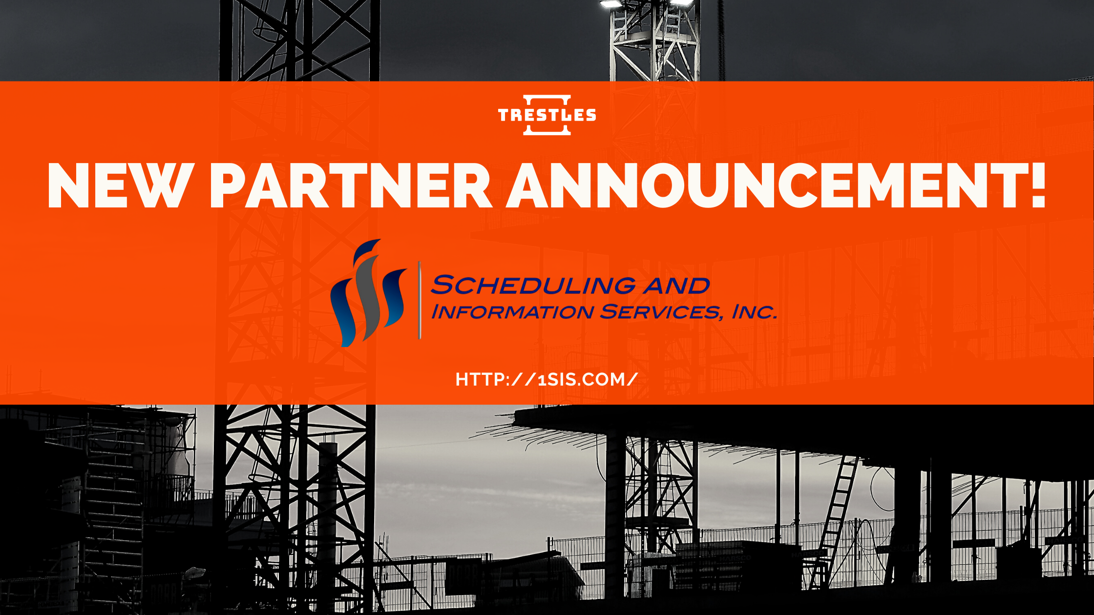 Trestles Construction Solutions/Scheduling & Information Services Partnership